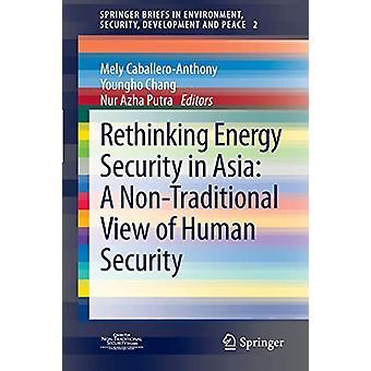 إعادة النظر في أمن الطاقة في آسيا - وجهة نظر غير تقليدية من الإنسان S