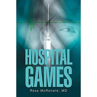 Hospital Games door MD Ross McRonald