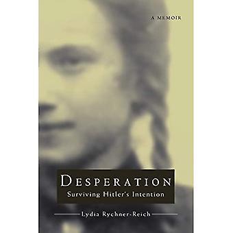 Desperation: Surviving Hitler's Intention