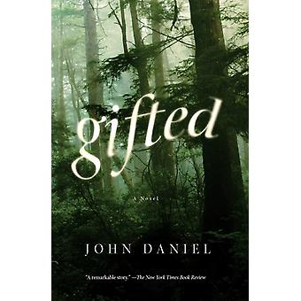 Gifted  A Novel by John Daniel