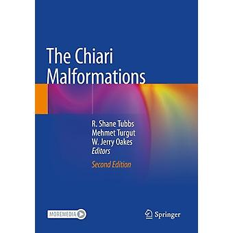 The Chiari Malformations by Edited by R Shane Tubbs & Edited by Mehmet Turgut & Edited by W Jerry Oakes