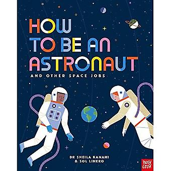 How to be an Astronaut and Other Space Jobs (How to be a...)