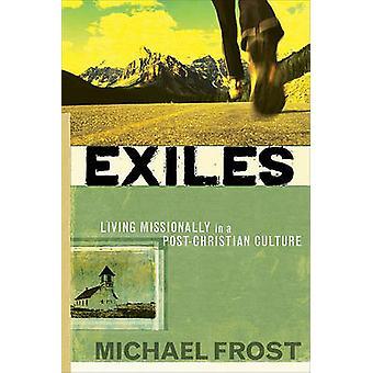Wygnańców - życia Missionally w kulturze Christian Post przez Michael Fro