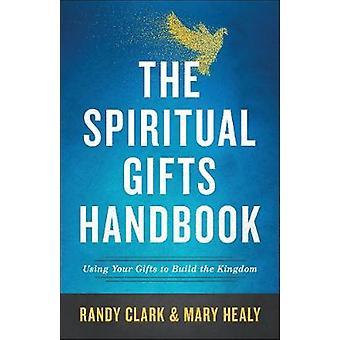 Il manuale di doni spirituali - utilizzando i vostri regali per costruire il Regno b