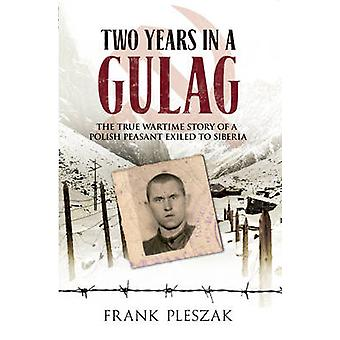 To år i en Gulag - sande krigstid historien om en polsk bonde Exil
