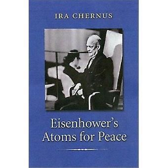 Eisenhower's atomen voor de vrede door Ira Chernus - 9781585442201 boek