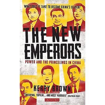 Den nye keiserne - makt og Princelings i Kina av Kerry Brown-