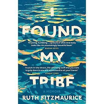 I Found My Tribe by I Found My Tribe - 9781784705466 Book