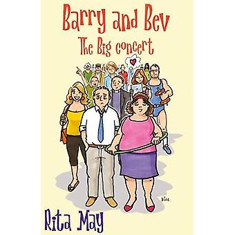 Barry and Bev - The Big Concert by Rita May - 9781785898570 Book