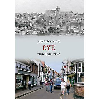 Rye Through Time by Alan Dickenson - 9781848684737 Book