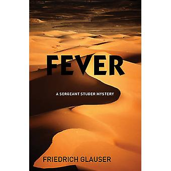 Fever - A Sergeant Studer Mystery by Friedrich Glauser - Mike Mitchell