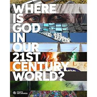 Where is God in Our 21st-Century World by Where is God in Our 21st-Ce