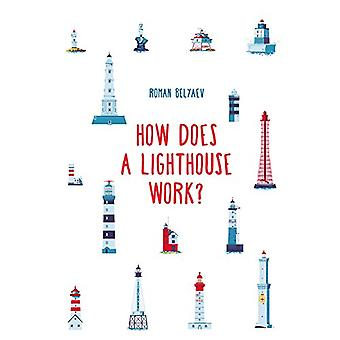 How Does a Lighthouse Work? by Roman Belyaev - 9781911509240 Book