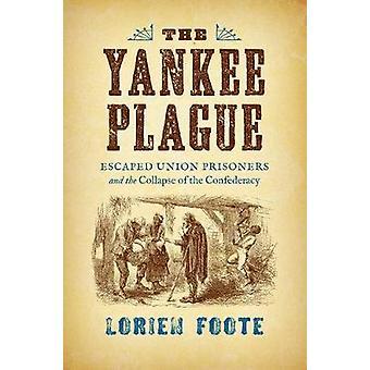 Yankee pesten - rømt Union fanger og sammenbruddet av Co