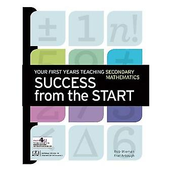 Success from the Start - Your First Years Teaching Secondary Mathemati
