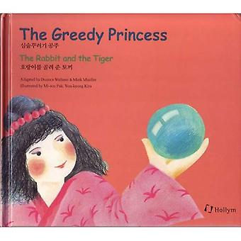 Greedy Princess/the Rabbit and the Tiger: The Greedy Princess/the Rabbit and the Tiger: 7 (Korean Folk Tales for Children, Vol 7)