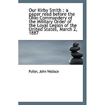Notre Kirby Smith: un papier lu avant la Commanderie de l'Ohio de l'ordre militaire de la Légion fidèle