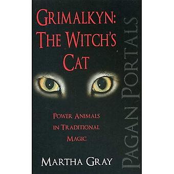 Pagan Portals - Grimalkyn, The Witch's Cat: Power Animals in Traditional Magic