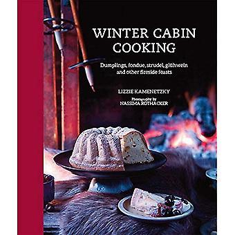 Winter Cabin Cooking - Dumplings, fondue, gluhwein and other fireside feasts
