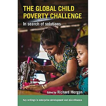 The Global Child Poverty Challenge: In Search of Solutions