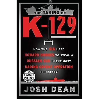 La prise de K-129: comment la CIA a utilisé Howard Hughes pour voler un sous-marin russe dans l'opération secrète de plus audacieux dans l'histoire