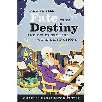 Cómo saber destino de destino: Y otras distinciones de la palabra hábil