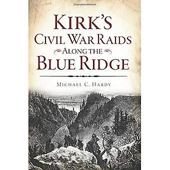 Kirk guerre civile Raids le long de la Blue Ridge (guerre civile)