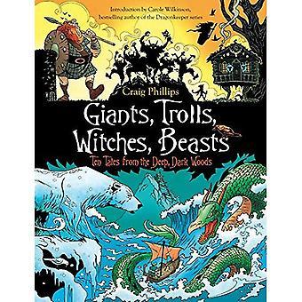 Reuzen, trollen, heksen, beesten: Tien verhalen uit het diepe, donkere bos