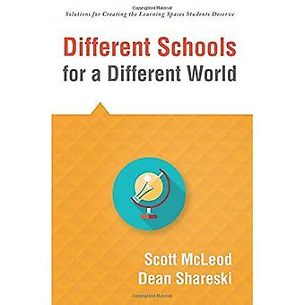 Different Schools for a Different World: (school Improvement for 21st Century Skills, Global Citizenship, and Deeper Learning) (Solutions for Creating the Learning Spaces Students Deserve) (Solutions)