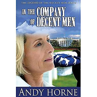 In the Company of Decent Men: The Second Novel in the Decent Men Series (Decent Men)