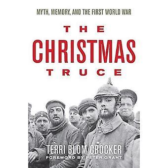Het Christmas Truce - mythe - geheugen- en de eerste Wereldoorlog door Terri