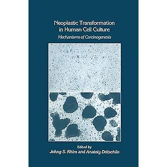 Neoplastische transformatie in de menselijke cel cultuur mechanismen van carcinogenese door duingazelle & Johng S.