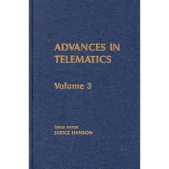 Vooruitgang in de telematica Volume 3 opkomende informatietechnologieën door Hanson & Janice