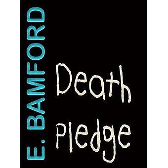Death Pledge Five Must Die by Bamford & E.