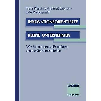 Innovationsorientierte クライネ Unternehmen Wie Sie mit neuen Produkten ノイエ・ Mrkte erschlieen & フランツ