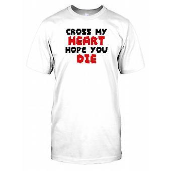 Traversez My Heart espoir You Die - Citation drôle Hommes T-shirt