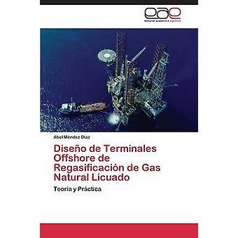 Diseo de Terminales Offshore de Regasificacin de Gas Natural Licuado by Mndez Daz Abel