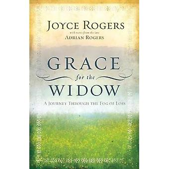 Grace for the Widow - A Journey Through the Fog of Loss by Joyce Roger