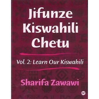 Jifunze Kiswahili Chetu - Learn Our Kiswahili Vol 2 by Sharifa M. Zawa