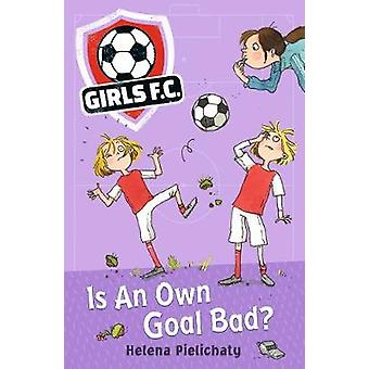 Girls FC 4 - Is An Own Goal Bad? by Girls FC 4 - Is An Own Goal Bad? -