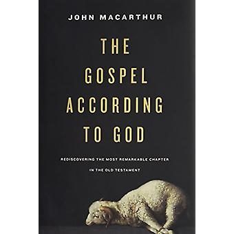 The Gospel according to God - Rediscovering the Most Remarkable Chapte