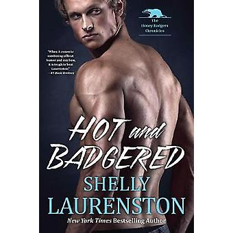 Hot And Badgered by Shelly Laurenston - 9781496714343 Book