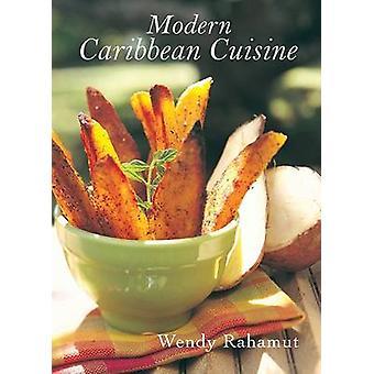 Modern Caribbean Cuisine by Wendy Rahamut - Michael Bonaparte - 97815