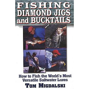 Fishing Diamond Jigs and Bucktails - How to Fish the World's Most Vers