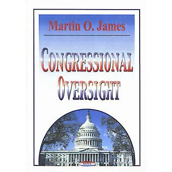 Congressional Oversight by Martin O. James - 9781590333013 Book