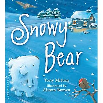 Snowy Bear by Tony Mitton - Alison Brown - 9781681190846 Book