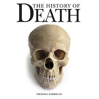 The History of Death by Michael Kerrigan - 9781782744917 Book