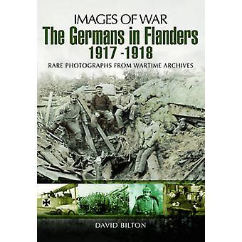 The Germans in Flanders 1917  -  1918 by David Bilton - 9781848846500