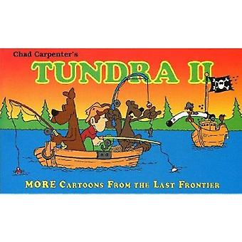 Tundra II - More Cartoons from the Last Frontier by Chad Carpenter - C