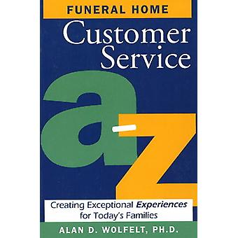Funeral Home Customer Service A-Z - Creating Exceptional Experiences f